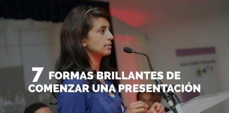 7 brillantes formas de comenzar una presentación | Pedagogia Infomacional | Scoop.it