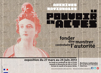 Expo :: Le pouvoir en actes : Fonder, dire, montrer, contrefaire - Archives nationales, Paris (27.03 - 24.04) | Ressources sur le Web | Scoop.it