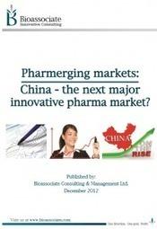 Pharmerging Markets: China – the Next Innovative Pharma Market? Bioassociate Life Science & Biotech Consulting   Bioassociate Reports   Scoop.it