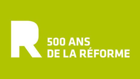 Ciel, mon info !: « Martin Luther, bientôt 500 ans la Réforme ! » avec Jacques Blandenier | REF-500: Le 500e anniversaire de la Réforme | Scoop.it
