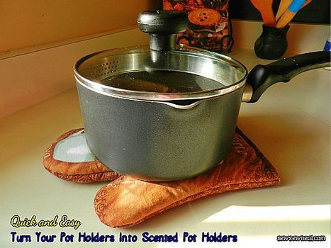 Easy Way To Turn Regular Pot Holders Into Scented Pot Holders | Sew Sew Neat | Crafts and DIY | Scoop.it