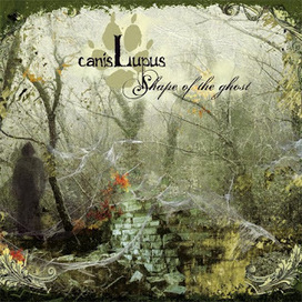 This is Gothic Rock: Canis Lupus - Shape Of The Ghost (2013) | 2013 Music Releases | Scoop.it