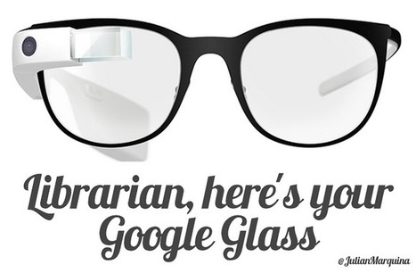 ¿Las Google Glass llegarán a las bibliotecas? | Bibliotecas Escolares | Scoop.it