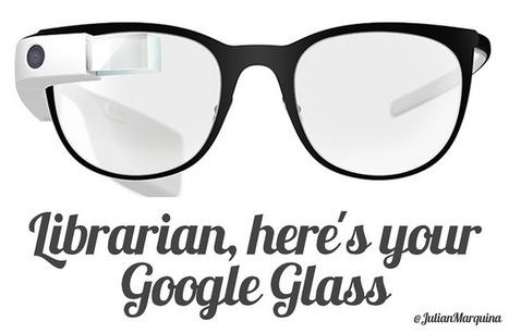 ¿Las Google Glass llegarán a las bibliotecas? | Bibliotecas Escolares | Scoop.it