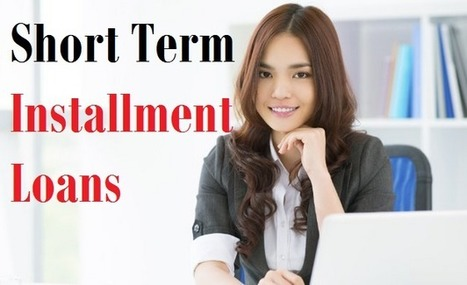 Short Term Installment Loans - Helpful To Keep Your Financial Life Stable! | Payday Loans Ohio | Scoop.it