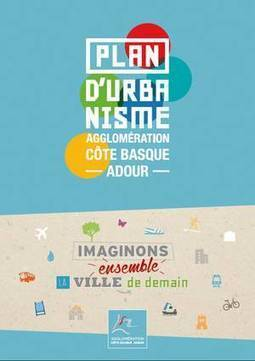 PLUi de l'Agglo Côte Basque - Adour : une réunion publique de concertation est fixée le 8 septembre | BABinfo Pays Basque | Scoop.it
