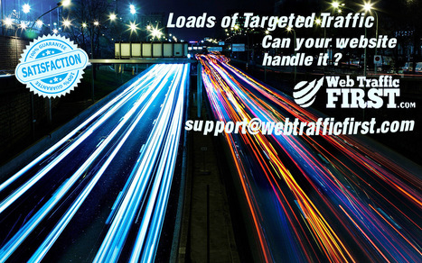Every web business needs the targeted traffic. What if it gets flood of targeted traffic ? | Web Traffic First | Scoop.it