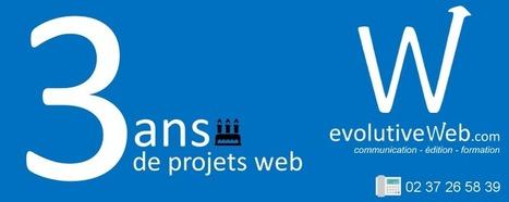 evolutiveWeb.com, votre agence web de proximité à Chartres fête ses 3 ans - Actualités - evolutiveWeb.com | Actus de l'agence, infos et conseils en e-communication et entrepreunariat | Scoop.it