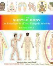 The Subtle Body | Cyndi Dale – Author, Intuitive, Healer | Embracing your inner-self and powers | Education Communication Books  Lectures Apprentissage Music  Learning1 | Scoop.it