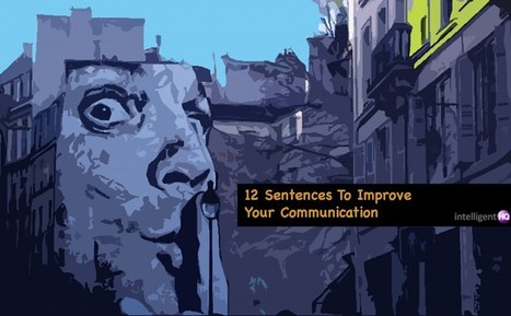 12 Sentences To Improve Your Communication | Growing To Be A Better Communicator | Scoop.it