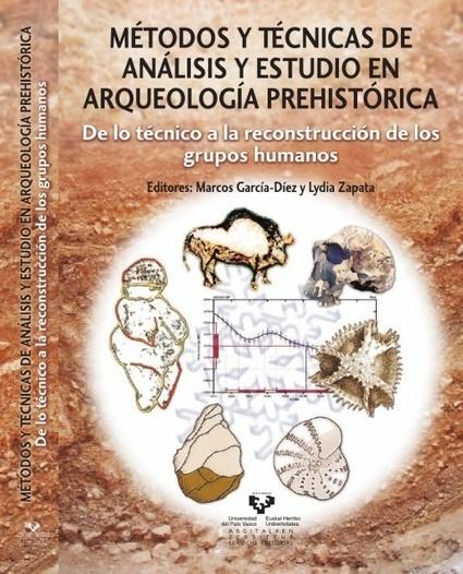 Métodos y Técnicas de análisis y estudio en arqueología prehistórica  (varios autores) | historian: science and earth | Scoop.it
