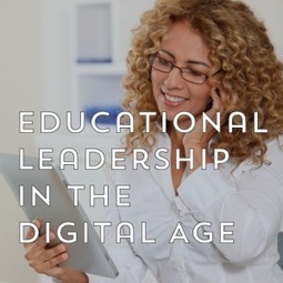 Educational Leadership in the Digital Age: Tips & Tricks | Digital Leadership | Scoop.it