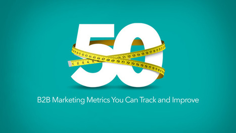 50 B2B Marketing Metrics You Can Track and Improve | Inbound marketing, social and SEO | Scoop.it