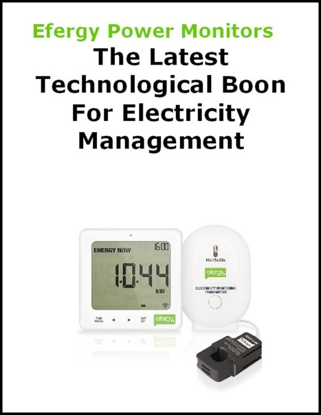 Efergy Power Monitors - The Latest Technological Boon For Electricity Management - PdfSR.com | Energy Monitors | Scoop.it