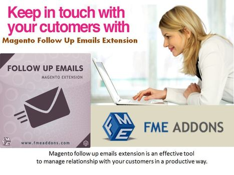 Customer Follow up Emails Magento extension | fme Magento Extensions | Scoop.it