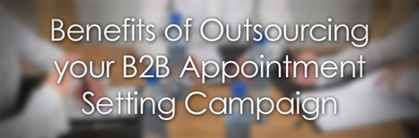 Benefits of Outsourcing your B2B Appointment Setting Campaign | Business Sales Leads and Telemarketing Australia | Scoop.it