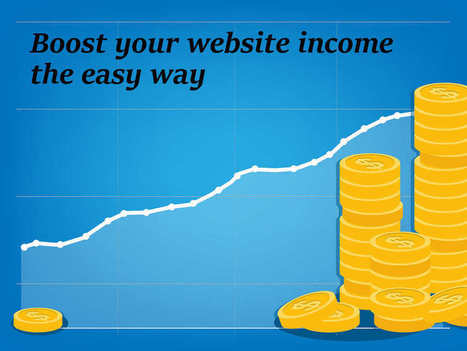 Boost your website income the easy way - Moms Make Money   Great Blogging Tips   Scoop.it