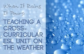 When It Rains, It Pours: A Cross-Curricular ESL Unit on the Weather | 2.0 Tools... and ESL | Scoop.it