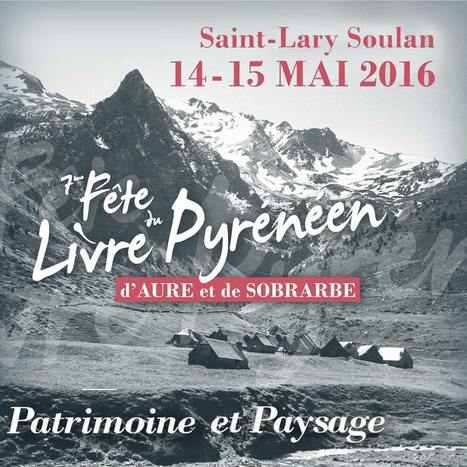 7 ème Fête du Livre Pyrénéen d'Aure et de Sobrarbe à Saint-Lary les 14 et 15 mai | Vallée d'Aure - Pyrénées | Scoop.it