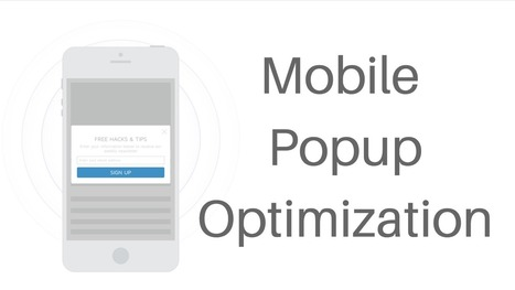 8 Best Practices To Optimize Your Mobile Popups And Get More Customers | CRO + Marketing | Scoop.it