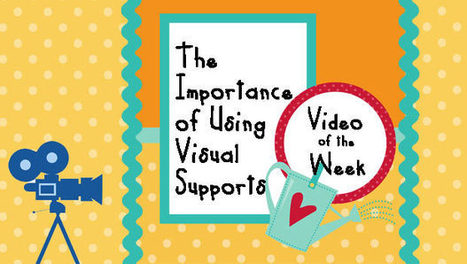 Video of the Week: The Importance of Using Visual Supports | Visual Supports | Scoop.it