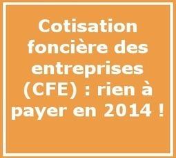 Autoentrepreneur : personne ne paye de CFE en 2014 | Fédération autoentrepreneur | Fiscalité & droit pour les entreprises | Scoop.it