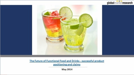 Future of Functional Food and Drinks Markets | Research On Global Markets | Scoop.it