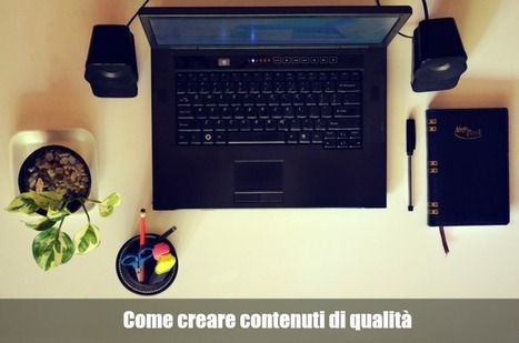 Come creare contenuti di qualità | Curation, Copywriting and  ... surroundings | Scoop.it