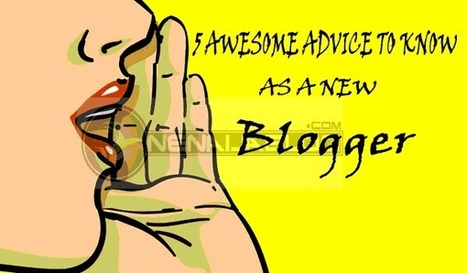 5 Fresh Advice You Will Never Get From a Pro Blogger as a New Blogger | Computer technology and blogging | Scoop.it