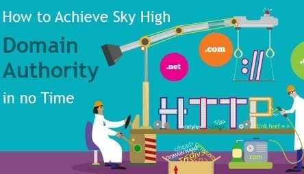 How to Achieve Sky high Domain Authority in no time? | SEO, SMO and Social Media Tips | Scoop.it