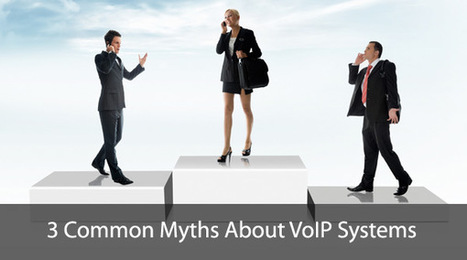 3 Common Myths About VoIP Systems | TCS Canada | Business Telephone Systems | Scoop.it