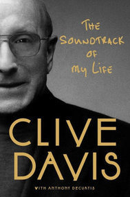 "Clive Davis Offers ""Music Business 101"" in New Autobiography.... 