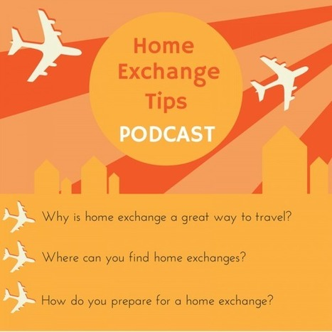 Home Exchange Tips Podcast | CasaVersa | CasaVersa ~ Never feel like a tourist again | Scoop.it