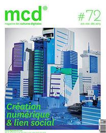 MCD#72 - « Création numérique & lien social » - Magazine MCD | Du numérique dans et pour la culture | Scoop.it