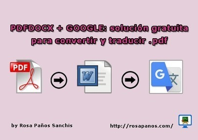 PDFDOCX + Google | Solución gratuita para convertir y traducir PDF | ED|IT| | Scoop.it