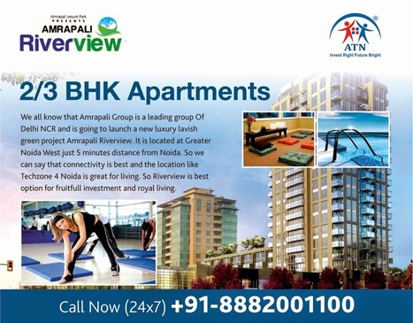 Property in Noida Extension, Amrapali Residentail Projects in Noida NCR: Amrapali Riverview Noida Extension provides Stress Free Homes in 2 BHK and 3 BHK Apartments | Own Blissful Homes in prime location of Greater Noida with us!!! :) | Scoop.it