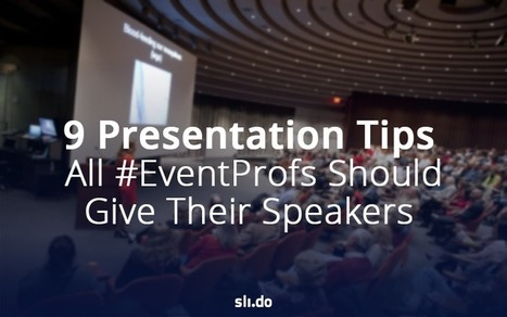 9 Presentation Tips All #EventProfs Should Give Their Speakers | Webinar, WebConference, WebMeeting, WebTraining, Telesummit, Riunioni online, TeleSeminar and... | Scoop.it