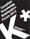 Report: 2013 Canadian Knowledge Mobilization Forum | Knowledge Brokering | Scoop.it