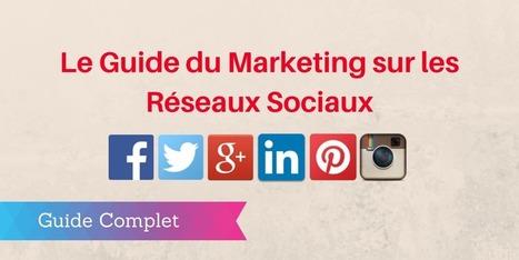 ▶ Marketing sur les Réseaux Sociaux : le Guide Complet | Actualité Social Media : blogs & réseaux sociaux | Scoop.it