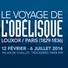 Exposition Le Voyage de l'obélisque 12 février - 6 juillet 2014