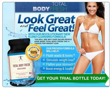 Total Body Fresh Review – Keep Your Colon Clean And Stay Healthy! | 100% Natural Cleanser That Works On All Bodies | Scoop.it