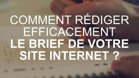 Site Internet : 10 conseils pour rédiger un brief de qualité | Marketing Digital et service consommateurs | Scoop.it