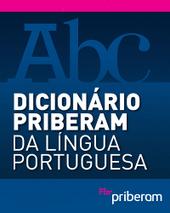 Dicionário Priberam da Língua Portuguesa | Língua portuguesa - 2º e 3º cíclo. | Scoop.it