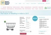 MarketResearchReports: The Future of Retailing in India to 2017, New Report Launched | Growth 2020 | Scoop.it