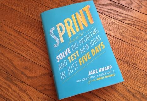 Solve Problems and Test Ideas Faster with Google Ventures' Design Sprint Framework | Le Zinc de Co | Scoop.it