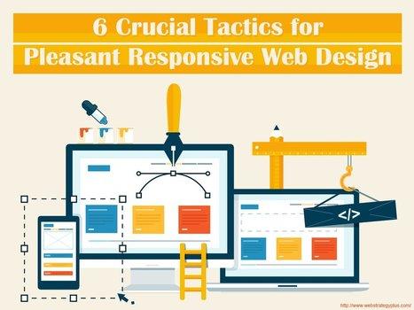 6 Crucial Tactics for Pleasant Responsive Web Design | Graphic & Web Design | Scoop.it