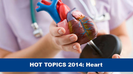HOT TOPICS 2014: Heart - Bhatt, Fuster, Krumholz. | Realms of Healthcare and Business | Scoop.it