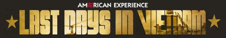 American Experience: Last Days in Vietnam | K-12 Web Resources - History & Social Studies | Scoop.it
