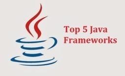 5 Java Frameworks that Fulfill Development Needs | Web Development Services | Scoop.it