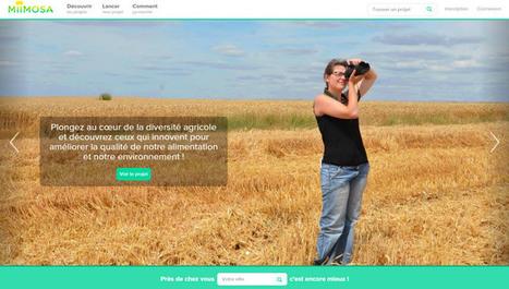 MiiMOSA, 1er site de financement participatif dédié à l'agriculture et à l'alimentation | Vers une nouvelle société 2.0 | Scoop.it